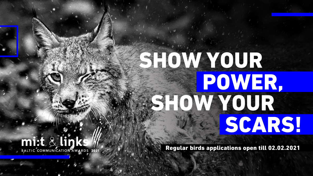 """Mi:t & Links. Baltic Communication Awards 2021"" invites you to SHOW YOUR POWER, SHOW YOUR SCARS!"